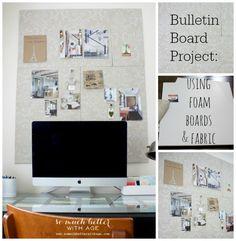 Bulletin board using foam boards  fabric via somuchbetterwithage.com #bulletinboard #diy #fabric