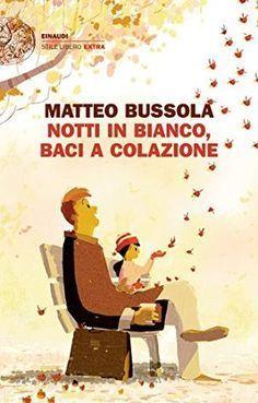 Matteo Bussola Notti in bianco, baci a colazione Good Books, Books To Read, It Pdf, Liberia, Search Engine, Family Guy, Reading, Memes, Film