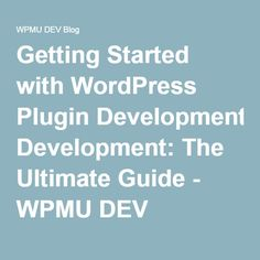 Getting Started with WordPress Plugin Development: The Ultimate Guide - WPMU DEV