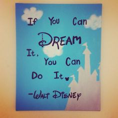 Disney: If You Can Dream It You Can Do It!