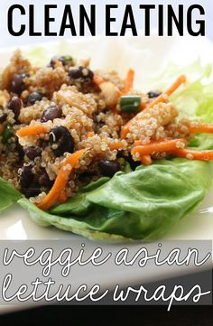 Clean Eating Veggie Asian Lettuce Wraps . Made with quinoa, black beans, water chestnuts, green onion, carrots, fresh ginger, coconut oil, and soy sauce. Promise you won't miss the calories!