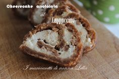Cheesecake arrotolata al cappuccino