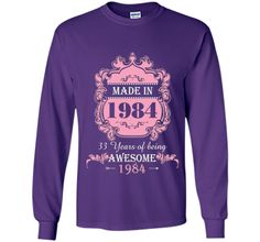 Made In 1984 T Shirt- 33 Years Old Shirt 33th Birthday Gift