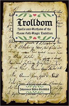 15 best pagan witchcraft and magical books and their reviews trolldom spells and methods of the norse folk magic tradition by johannes bjorn gardback fandeluxe Images