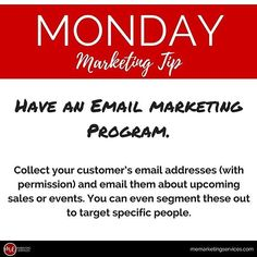 Monday Marketing Tip: Email marketing. Collect your customer's email addresses (with permission) and email them about upcoming sales or events. You can even segment these out to target specific people.  #marketing #tip #marketingstrategy #socialmedia #ema