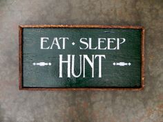 Father's Day Gift – Wall Art – Eat Sleep Hunt Sign – Hunting Decor – Rustic – Outdoor Signs – Humorous – Funny – Gift For Men – Father's Day on Etsy, $35.00 | best stuff