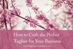 How To Craft the Perfect Tagline for Your Business