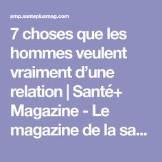 7 choses que les hommes veulent vraiment d'une relation | Santé+ Magazine - Le magazine de la santé naturelle