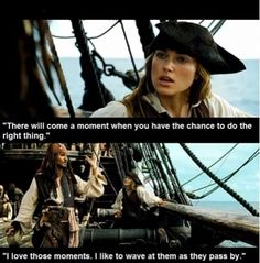 Jack Sparrow, wave at those moments as they pass me by
