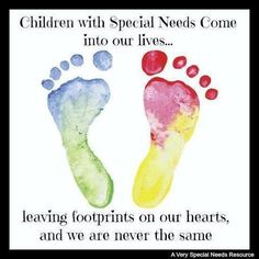 Children with Special Needs leave footprints on our hearts.