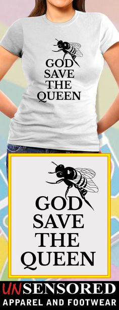 God Save The Queen - Grab our brand new Shirts! Not Sold In Stores. Only available for limited time and makes for a perfect gift, so get yours now before time runs out!