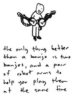 Banjos make the world better.