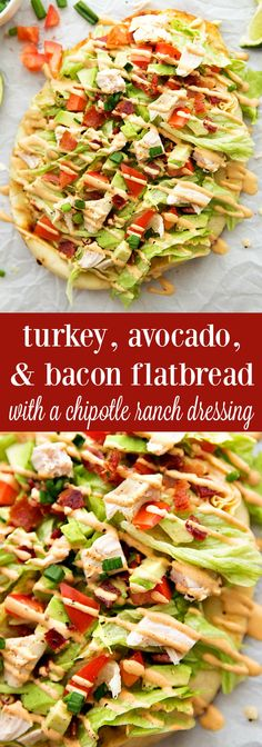 Delicious flatbread piled with chipotle-ranch covered lettuce, leftover turkey breast, tomato, avocado, and bacon! Perfect for Thanksgiving leftovers