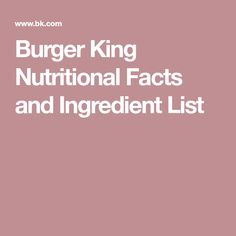 Burger King Nutritional Facts and Ingredient List Work Meals, Eating Vegan, Fast Food Restaurant, Nutrition Information, Restaurants, Facts, King, Restaurant