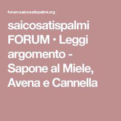 saicosatispalmi FORUM • Leggi argomento - Sapone al Miele, Avena e Cannella