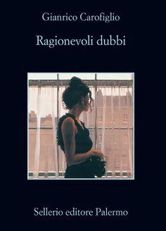 Ragionevoli dubbi, Gianrico Carofiglio. I love this book!!