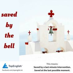 saved by the bell Saved By The Bell, English Idioms, In This Moment