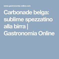 Carbonade belga: sublime spezzatino alla birra | Gastronomia Online