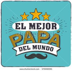 The best Dad in the World - World s best dad - spanish language. Happy fathers d. The best Dad in Fathers Day Poems, Father Quotes, Happy Fathers Day, Projects For Kids, Diy For Kids, Father's Day Celebration, Family World, Worlds Best Dad, Dad Day