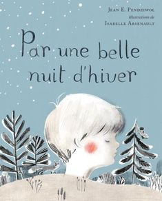 Once Upon a Northern Night - by Jean E. Pendziwol, pictures by Isabelle Arsenault. The beauty and wonder of a northern winter night unfold in this lyrical poem. Faber Castell, Copic, Laurent Moreau, Northern Nights, Snow Clouds, Polo Norte, Deep Space Sparkle, Album Jeunesse, Night Book