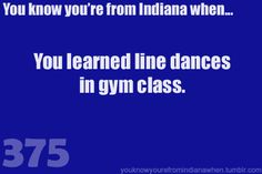 You know you're from Indiana when... Yes, and square dancing too.