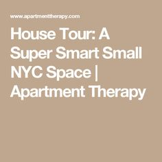 House Tour: A Super Smart Small NYC Space   Apartment Therapy