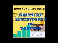 GRUPO DE SUSCRIPTORES DE YOUTUBE!!! (URGE Y APUNTA) - YouTube Marketing, Youtube, How To Earn Money, Group, Social Networks