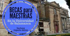 Becas para cursar maestría en España - INCLUYE pasajes !  Universidad de Salamanca