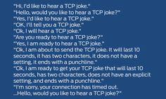 "Nerd Humor – ""Hello, would you like to hear a TCP joke?"" | Be ..."