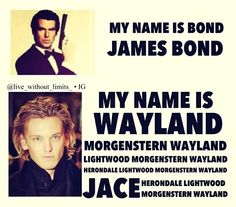 I swear when Jace said he wanted to be called Lightwood I could practically hear Will cursing him. Herondale is such a beautiful name :)