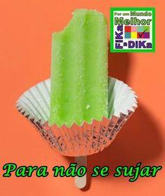 Não precisa se sujar. Mais ideias aqui http://beatriz13out.blogspot.com.br/2013/08/dicas-que-facilitam-sua-vida.html