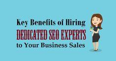 #KeyBenefits of Hiring Dedicated #SEOExperts to Your Business Sales  #dedicateseo #business #advertising