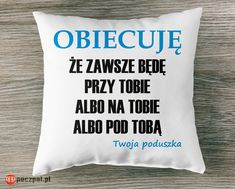 Obiecuję że zawsze będę przy tobie #poczpol #poduszka Throw Pillows, Toss Pillows, Cushions, Decorative Pillows, Decor Pillows, Scatter Cushions