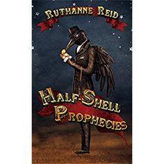 Half-Shell Prophecies (Among the Mythos Book 4)