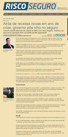 Título: Atrás de receitas novas em ano de crise, governo põe olho no seguro. Veículo: Risco Seguro Brasil Data: 06/07/2015. Cliente: Willis