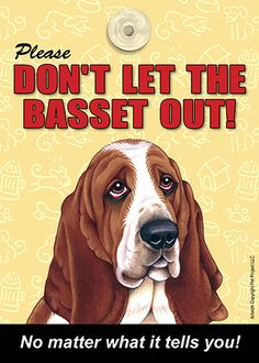 Basset Hound Don't Let the (Breed) Out Dog Sign Suction Cup 7×5