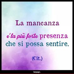mancanza, missing u Italian Phrases, Italian Quotes, Favorite Quotes, Best Quotes, Love Quotes, How I Feel, Positive Vibes, Love Of My Life, Wisdom
