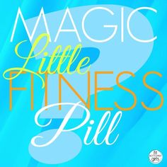 To take or not take a magic fitness pill. That is the question. But the answer isn't quite so simple ... | Fit Bottomed Girls