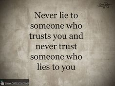 Quote_never_lie_to_person_who_trusts_you