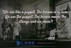 #puppet #heroin #move #vice #philosophy #inspiring #quotation visit https://www.lode.de