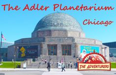 Have You Ever Been To The Adler Planetarium In Chicago? Check Out Our Travel Guide