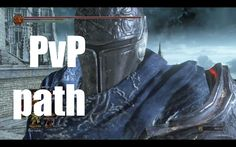 PvP path no Dark Souls 3 (o caminho do Player vs Player)