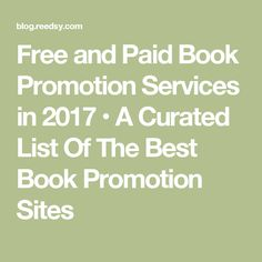 Free and Paid Book Promotion Services in 2017 • A Curated List Of The Best Book Promotion Sites