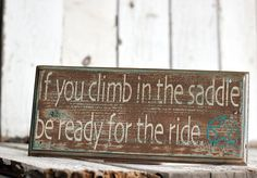 distressed wood, climb, hors, bed, wood signs, painted signs, saddl, home decor quotes, countri