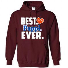 Best Poppi Ever - custom t shirt #black hoodie #black sweatshirt