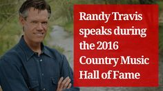 Randy Travis speaks during the 2016 Country Music Hall of Fame