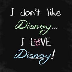 I don't like Disney. I love Disney.