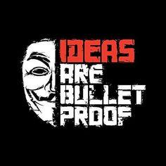 Ideas are Bulletproof. V For Vendetta Tattoo, V For Vendetta Quotes, V Vendetta, Ideas Are Bulletproof, Destiny Quotes, Anonymous Mask, Joker Images, Hacker Wallpaper, Superhero Poster