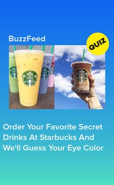 Order Your Favorite Secret Drinks At Starbucks And We'll Guess Your Eye Color Quizzes Funny, Quizzes For Fun, Buzzfeed Quizzes Love, Color Quiz, Boyfriend Quiz, How To Order Starbucks, Life Cover, Personality Quizzes, Disney Facts