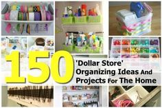 150 'Dollar Store' Organizing Ideas And Projects For The Home